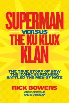 Superman Vs. the Ku Klux Klan By Bowers, Richard